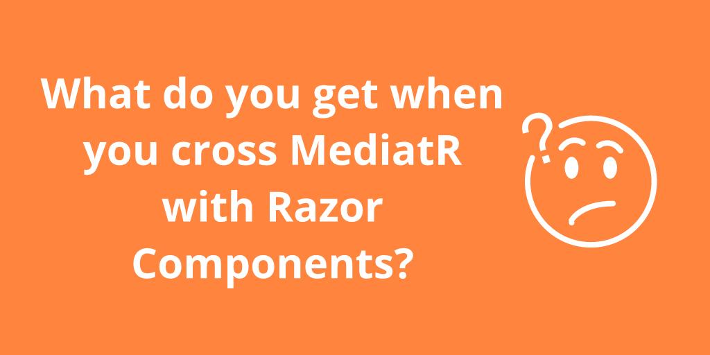 MediatR and Blazor Server?