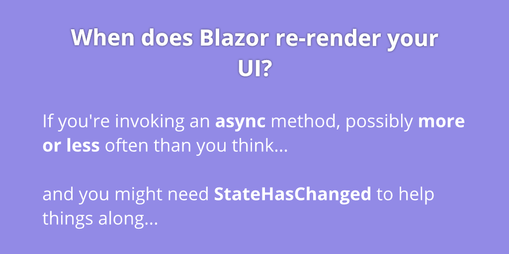 When does Blazor decide to render your UI?